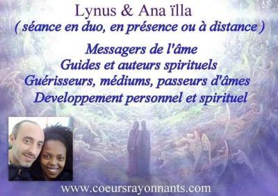 Lynus et Ana Ïlla ~Messagers de l'âme - médiums, guides et auteurs spirituels, guérisseurs et passeurs d'âme - Soins hors d'un cadre réglementé - Pau